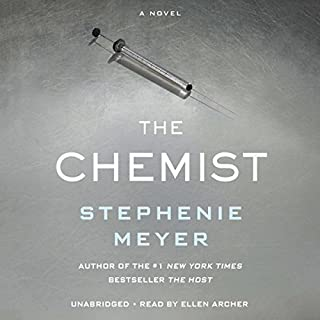 The Chemist                   By:                                                                                                                                 Stephenie Meyer                               Narrated by:                                                                                                                                 Ellen Archer                      Length: 17 hrs and 1 min     29,064 ratings     Overall 4.4