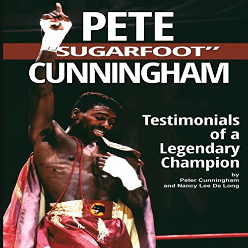 "Pete ""Sugarfoot"" Cunningham: Testimonials of a Legendary Champion cover art"