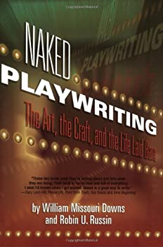 Naked Playwriting  The Art the Craft and the Life Laid Bare