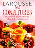 Larousse des confitures. Marmelades, gelées, chutneys, pâtes de fruit et compotes