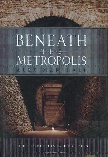 Beneath the Metropolis: The Secret Lives of Cities