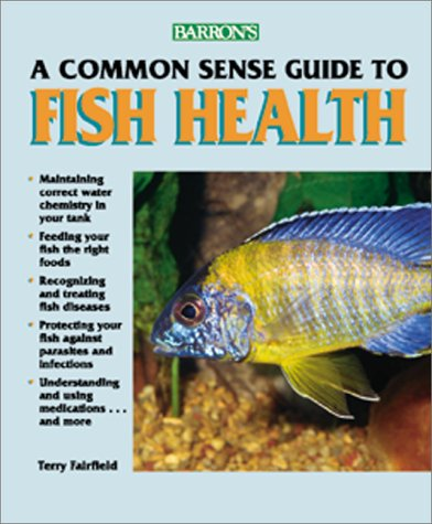 Commonsense Guide to Fish Health, A