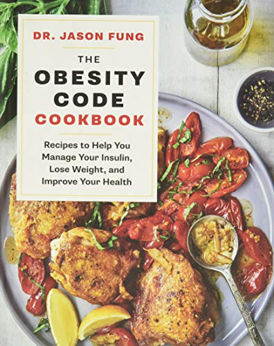 The Obesity Code Cookbook: Recipes to Help You Manage Insulin, Lose Weight, and Improve Your Health (The Wellness Code)