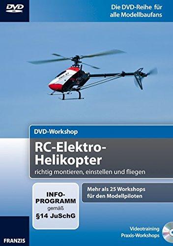 RC-Elektro-Helikopter richtig montieren, einstellen und fliegen, 1 DVD
