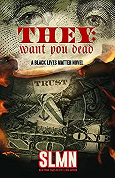 They Want You Dead  A Black Lives Matter Novel
