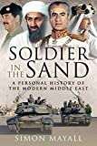 Soldier in the Sand: A Personal History of the Modern Middle East