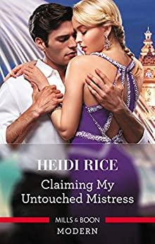 Claiming My Untouched Mistress by [Heidi Rice]