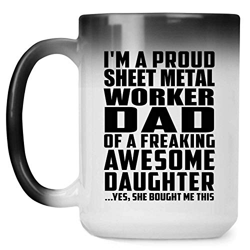 Proud Sheet Metal Worker Dad Of Awesome Daughter - 15 Oz Color...
