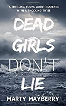 Dead Girls Don't Lie: A thrilling young adult suspense with a shocking twist