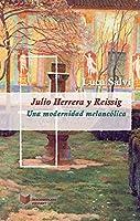 Julio Herrera y Reissig: una modernidad melancolica