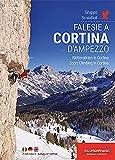 Falesie a Cortina d'Ampezzo. Scoiattoli di Cortina. Ediz. italiana, inglese, tedesca