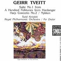 Tveitt: A Hundred Folk Tunes From Hardanger, Suite No. 1 / Harp Concerto No. 2 / Nykken (1992-01-08)