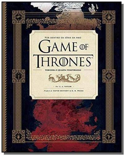 Game of Thrones. Por Dentro da Série da HBO. Terceira e Quarta Temporada