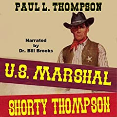 United States Marshal Shorty Thompson: A Western Adventure
