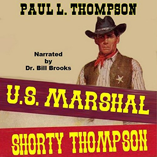 United States Marshal Shorty Thompson: A Western Adventure audiobook cover art