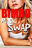 BIMBO MAGIC SWAP: Gender Sawpping Turns him into a Dumb Blonde and his Girlfriend into a Hot Man (English Edition)