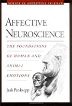 By Jaak Panskepp - Affective Neuroscience: The Foundations of Human and Animal Emotions: 1st (first) Edition