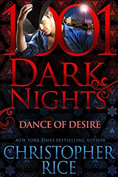 Dance of Desire (1001 Dark Nights) by [Christopher Rice]