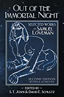 Out of the Immortal Night: Selected Works of Samuel Loveman (Second Edition, Revised and Augmented)