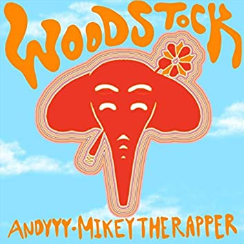 Woodstock (feat. Mik3y the Rapper)