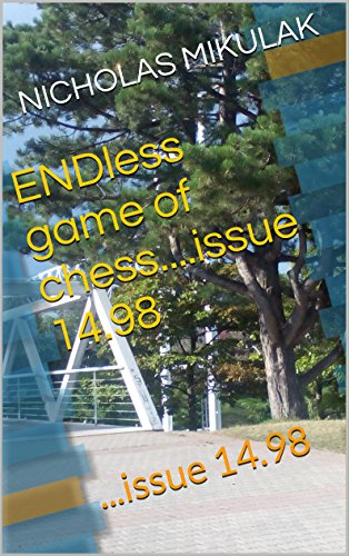 ENDless game of chess....issue 14.98: ...issue 14.98 (English Edition)
