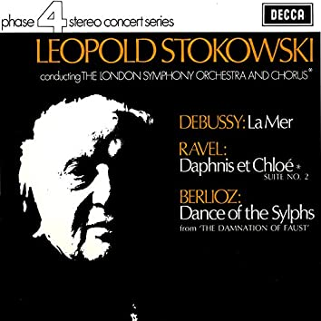 Debussy: La Mer / Ravel: Daphnis et Chloë Suite No. 2 / Berlioz: Ballet des Sylphes