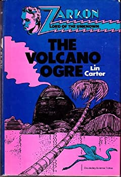 The Volcano Ogre - Book #3 of the Zarkon - Lord of the Unknown