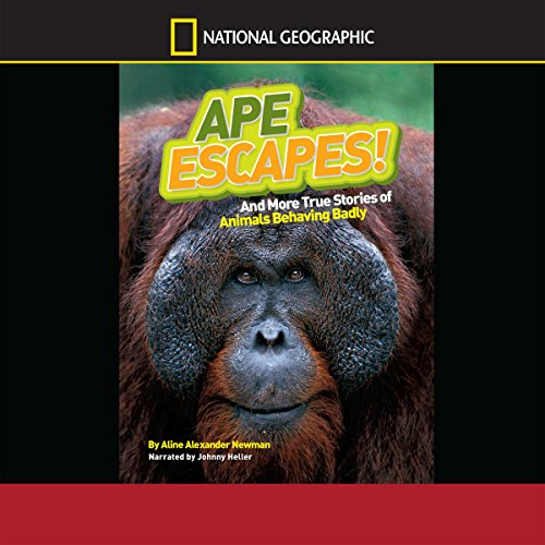 Ape Escapes and More True Stories of Animals Behaving Badly audiobook cover art