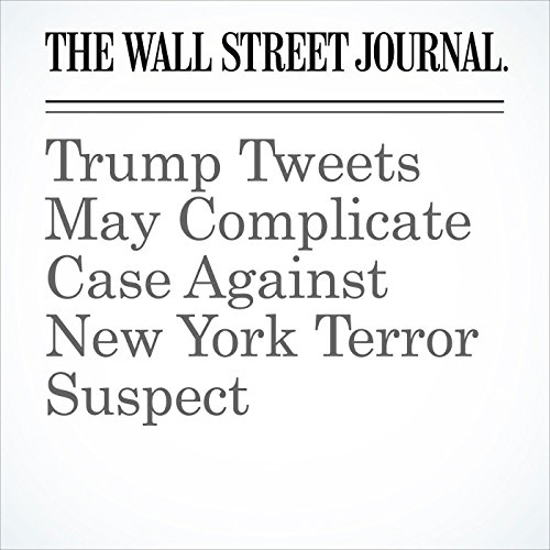 Trump Tweets May Complicate Case Against New York Terror Suspect (Unabridged) copertina