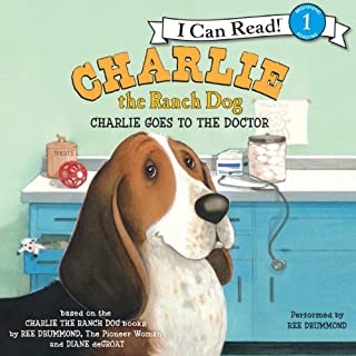 Charlie the Ranch Dog: Charlie Goes to the Doctor                   By:                                                                                                                                 Ree Drummond                               Narrated by:                                                                                                                                 Ree Drummond                      Length: 7 mins     2 ratings     Overall 5.0