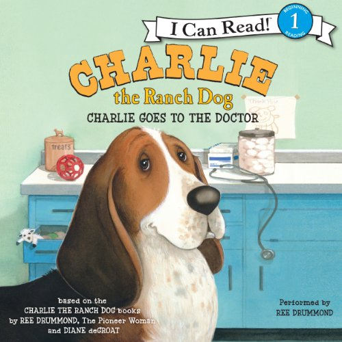 Charlie the Ranch Dog: Charlie Goes to the Doctor audiobook cover art
