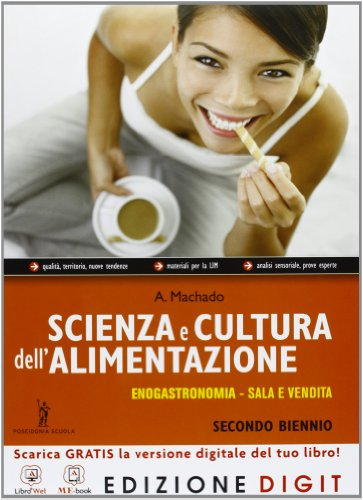 Scienza e cultura dell'alimentazione - Volume unico per il 2° biennio - Enogastronomia/ Servizi di sala e vendita + Quaderno delle competenze. Con Me book e Contenuti Digitali Integrativi online