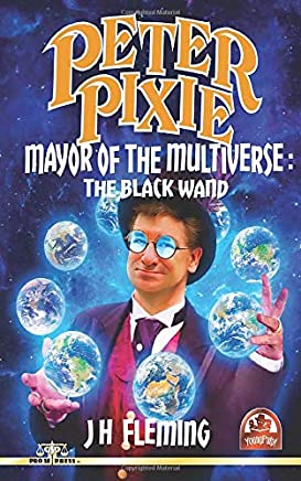 Peter Pixie, The Mayor of the Multiverse: The Black Wand