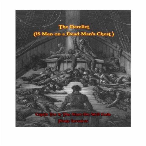The Derelict (15 Men On a Deadman's Chest)