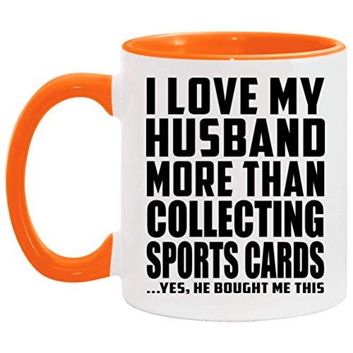 I Love My Husband More Than Collecting Sports Cards - 11oz Accent Mug Orange Kaffeebecher 325ml Orange Keramik-Teetasse - Geschenk zum Geburtstag Jahrestag Weihnachten Valentinstag