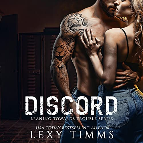 Discord: Leaning Towards Trouble Series, Book 2
