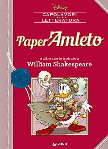 PaperAmleto: e altre storie ispirate a William Shakespeare (Letteratura a fumetti Vol. 1) di [Disney,]