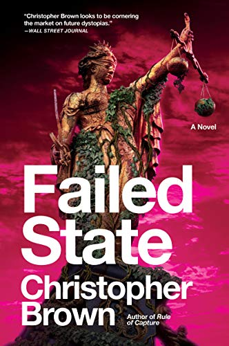 Failed State: A Novel (Dystopian Lawyer Book 2)