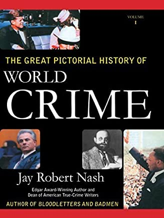 The Great Pictorial History of World Crime by Jay Robert Nash (2014-06-24)