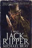 I Was Jack The Ripper (English Edition)