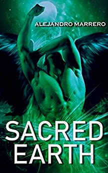 Sacred Earth: Book 3 by [Alejandro Marrero]