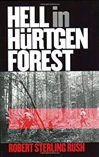 Hell in Hurtgen Forest: The Ordeal and Triumph of an American Infantry Regiment (Modern War Studies (Paperback))