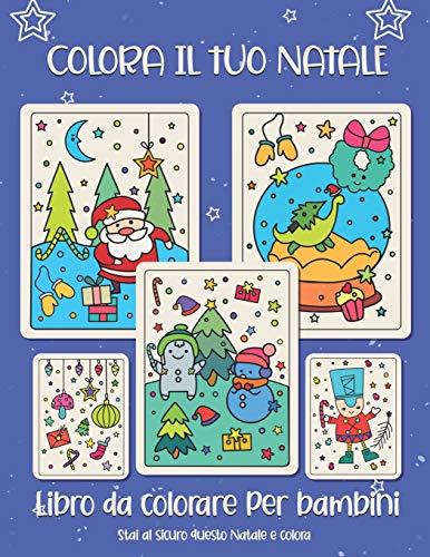 Colora il tuo Natale. Libro da colorare per bambini: Regalo di Natale per bambini o regalo per bambini piccoli e bambini. Buon divertimento a colorare Babbo Natale, ornamento, slitta, stelle, animali.