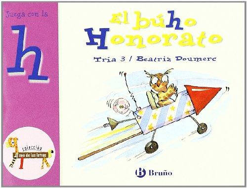 El búho Honorato: Juega con la h (Castellano - A PARTIR DE 3 AÑOS - LIBROS DIDÁCTICOS - El zoo de las letras)