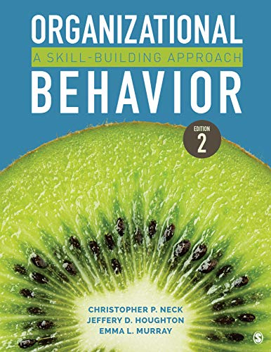 Compare Textbook Prices for Organizational Behavior: A Skill-Building Approach 2 Edition ISBN 9781544317540 by Neck, Dr. Christopher P.,Houghton, Jeffery D.,Murray, Emma L.