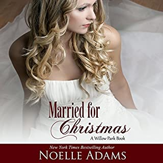 Married for Christmas     Willow Park, Book 1              By:                                                                                                                                 Noelle Adams                               Narrated by:                                                                                                                                 Jane Cramer                      Length: 6 hrs and 11 mins     99 ratings     Overall 4.2