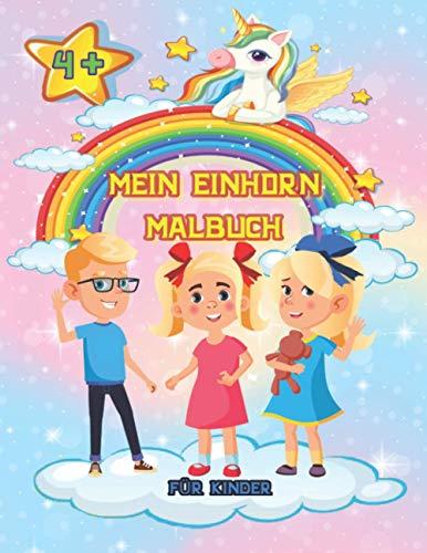 MEIN EINHORN MALBUCH 4+ FÜR KINDER: Süße Motive zum Ausmalen, Ausschneiden, Aufhängen I Geschenk zur Einschulung, Weihnachten, Kindergarten, Vorschule, Grundschule, Ostern