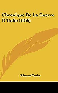 Chronique de La Guerre D'Italie (1859)