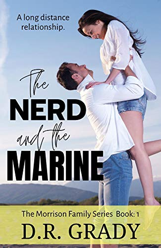 The Nerd and the Marine: Clean contemporary romance, with heartwarming nerds. (The Morrison Family Series Book 1)