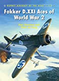 Fokker D.XXI Aces of World War 2 (Aircraft of the Aces, Band 112) - Kari Stenman